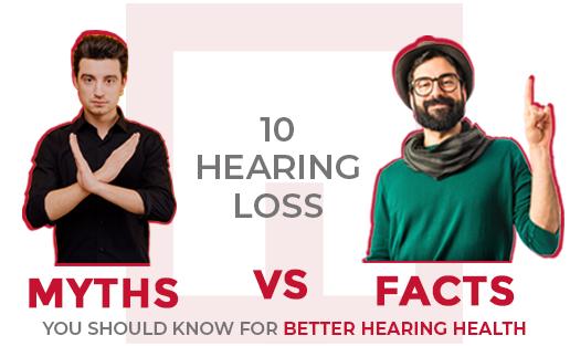 Hearing Loss Myths Vs. Facts